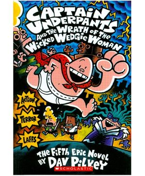 Scholastic Captain Underpants and the Wrath of the Wicked Wedgie Women