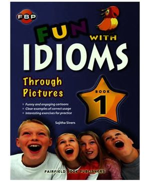 Fairfield Book Publisher Fun With Idioms Through Pictures Book 1