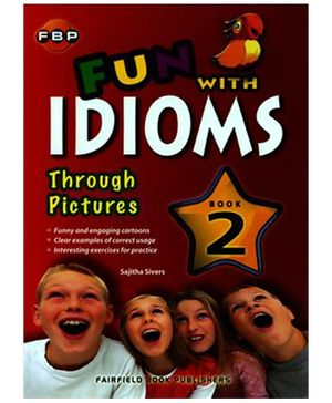 Fairfield Book Publisher Fun With Idioms Through Pictures Book 2 - English