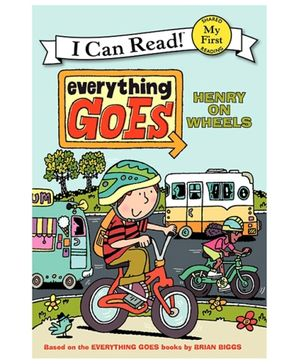 I Can Read Series Everything Goes Henry On Wheels - By Brian Biggs