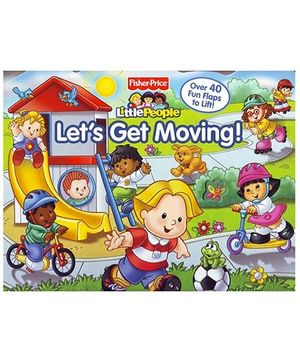 Parragon Fisher Price Lets Get Moving - Over 40 Fun Flaps To Lift