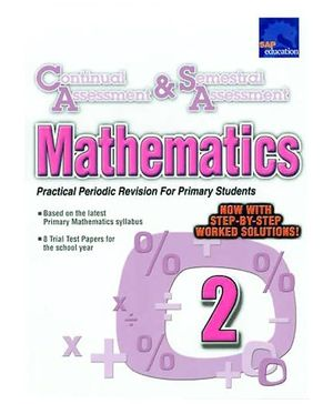 Singapore Asian Publications Continual Assessment and Semestral Assessment Mathematics 2