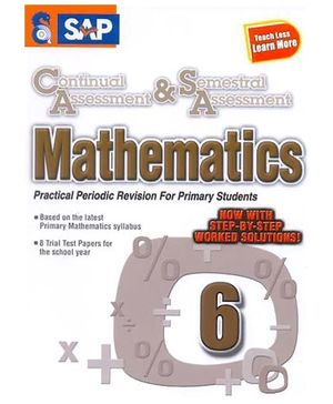 Singapore Asian Publications Continual Assessment and Semestral Assessment Mathematics 6