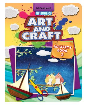 Dreamland My Book Of Art And Craft - Activity Book 3