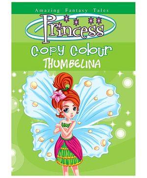 BPI Princess Copy Colour Book - Thumbelina