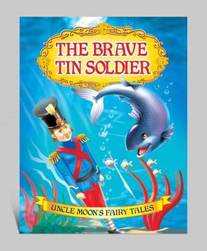 Uncle Moon - The Brave Tin Soldier