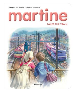 Dreamland Book Martine Travels By Train - English