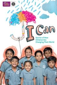 I Can Stories Of How Children are changing their world