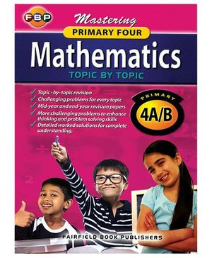 Mastering Mathematics Topic By Topic Primary 4A And B- English