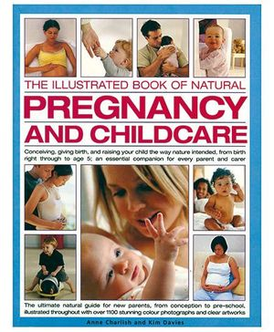 The Illustrated Book of Natural Pregnancy and Childcare - English