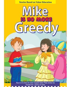 Mike Is No More Greedy