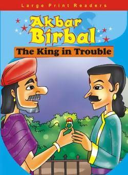 Akbar Birbal The King In Trouble