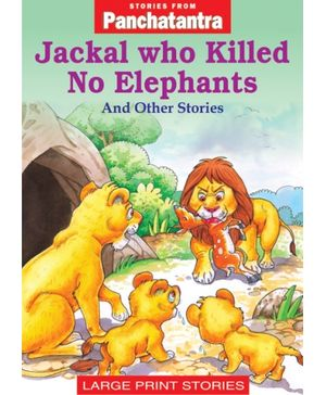 Stories From Panchatantra - Jackal Who Killed No Elephants & No Other Stories