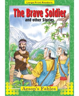 Aesop's Fables The Brave Soldier And Other Stories