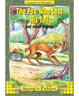 Aesop's Fables The Fox Who Lost his Tail And Other Stories