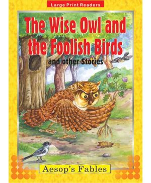 Aesop's Fables The Wise Owl And The Foolish Birds And Other Stories