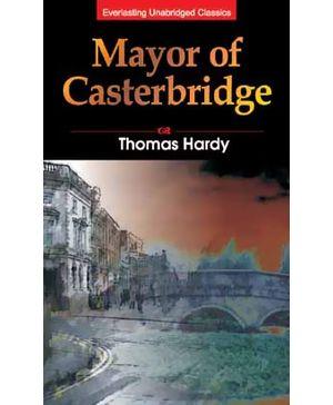 Everlasting Unbridged Classics - Mayor Of Casterbridge