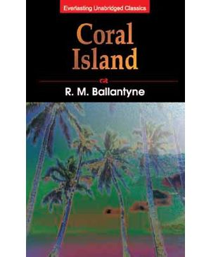 Everlasting Unabridged Classics - Coral Island
