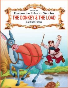 Favourite Moral Story - The Donkey & The Load & Other Stories
