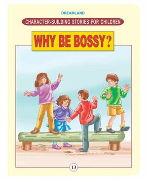 Character Building - Why Be Bossy