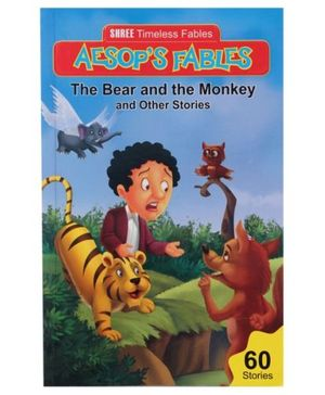 Aesop's Fables The Bear And The Monkey And Other Stories