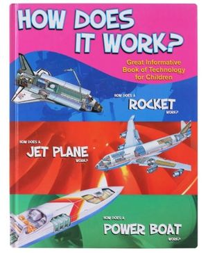 How Dose It Work? Rocket, Jet Plane, Power Boat