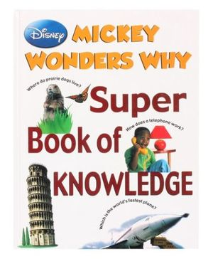 Disney Mickey Wonders Why - Super Book Of Knowledge