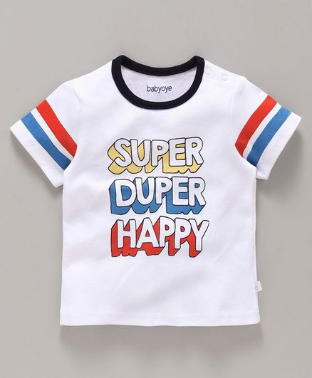 Babyoye Half Sleeves Cotton Tee Super Duper Happy Print - White
