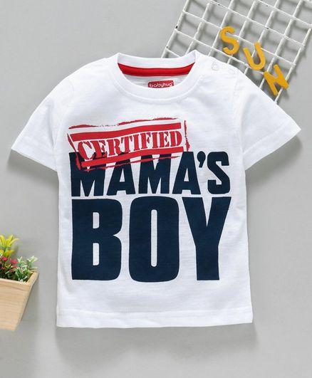 Babyhug Half Sleeves Tee Mama's Boy Print - White