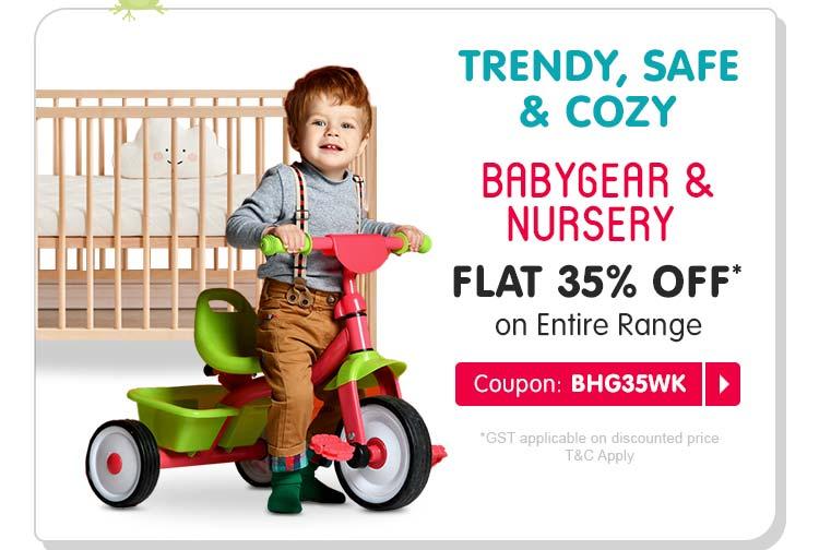 BABYGEAR & NURSERY FLAT 35% OFF* on Entire Range