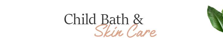 Child Bath & Skin Care