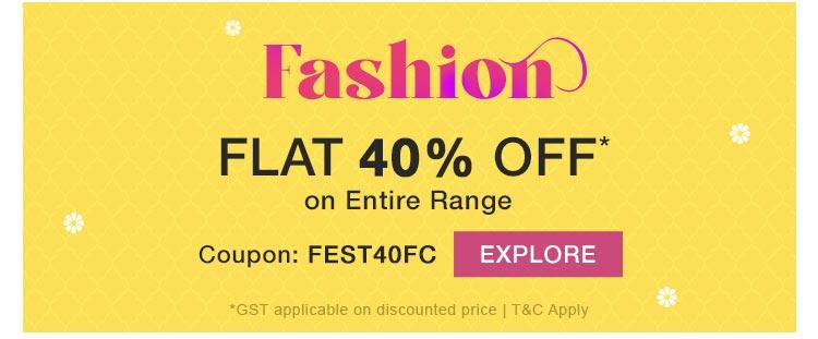 Fashion Flat 40% OFF* on Entire Range