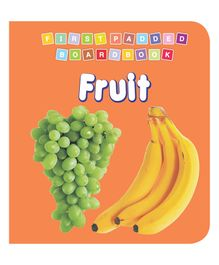 First Padded Board Book Fruit - English