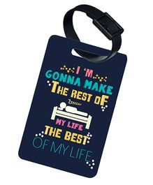 The Crazy Me I'M Gonna Make Rest Of My Life Printed Luggage Tag - Blue