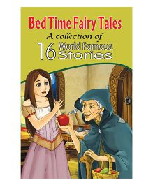 Bed Time Fairy Tales A Collection Of 16 World Famous Stories - English