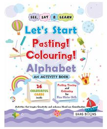 Activity Book Let's Start Pasting & Colouring Alphabet - English