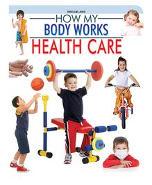 Health Care How My Body Works - English