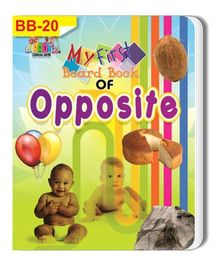 My First Board Book Of Opposites - English