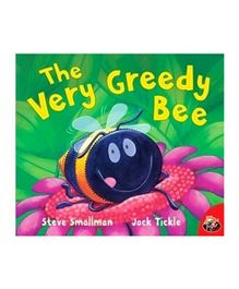 The Very Greedy Bee by Steve Smallman & Jack Tickle - English