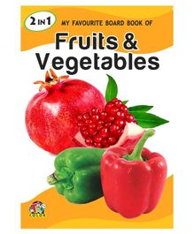 2 in 1 My Favourite Board Book of Fruits & Vegetables - English