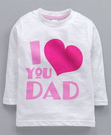 Pink Rabbit Full Sleeves Tee I Love You Dad Print - White