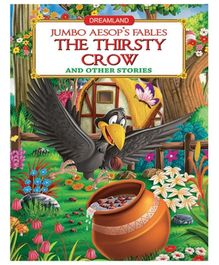 Dreamland Jumbo Aesops The Thirsty Crow And Other Stories - English