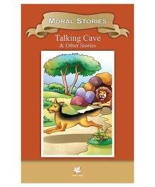 Moral Stories Talking Cave and Other Stories - English