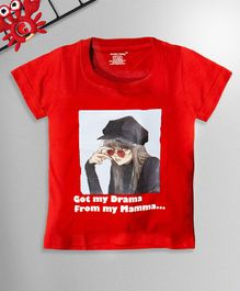 Ardan Lucy Half Sleeves Got My Drama From My Mamma Tshirt - Red