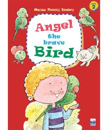 Macaw Phonics Readers Level 2 Angel The Brave Bird - English