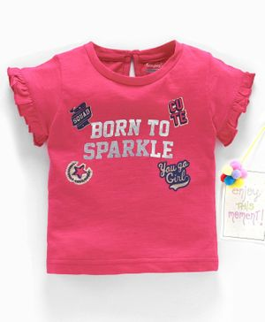 Babyhug Short Sleeves Top Born To Sparkle Print - Fuchsia
