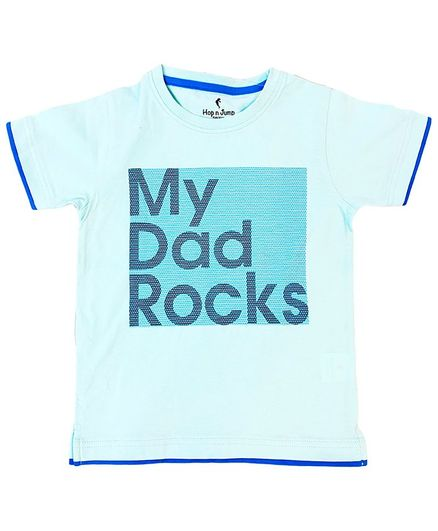 Hop n Jump My Dad Rocks Half Sleeves Print Tee - Light Blue